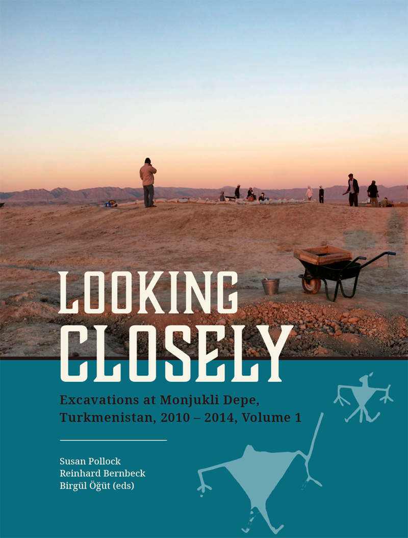 Looking Closely, Excavations at Monjukli Depe, Turkmenistan, 2010 – 2014, Edited by Susan Pollock, Reinhard Bernbeck & Birgül Öğüt 2019, Imprint: Sidestone Press.